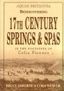 """""""Aquae Britannia, Rediscovering 17th Century Springs & Spas"""" by: Bruce Osborne & Cora Weaver"""