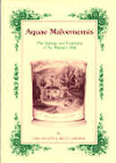 """""""Aquae Malvernensis"""" The springs & fountains of the Malvern Hills by Cora Weaver and Bruce Osbourne"""