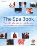 """""""The Spa Book"""" The official guide to spa therapy by Jane Crebbin-Bailey, Dr John Harcup and John Harrington"""